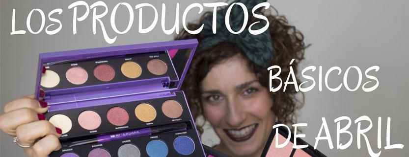 Básicos de maquillaje de Abril 2017